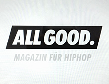 ALL GOOD / Magazin für HipHop